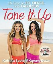 Acceptable, Tone it Up: 28 Days to Fit, Fierce, and Fabulous, Dawn, Karena, Scot