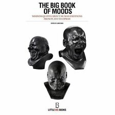 The BIG Book of Moods : Wisdom Quotes about Human Emotions from Plato to...