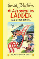 ENID BLYTON __ THE ASTONISHING LADDER __ BRAND NEW __ HARDBACK __ FREEPOST