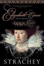 Elizabeth and Essex: A Tragic History Strachey, Lytton Paperback