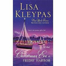 Christmas Eve at Friday Harbor Kleypas, Lisa Mass Market Paperback