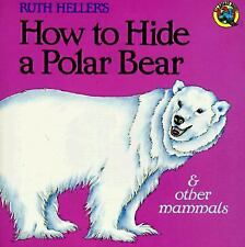 How to Hide a Polar Bear and Other Mammals Grosset & Dunlap All Aboard Book