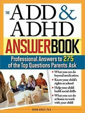 The ADD & ADHD Answer Book: Professional Answers to 275 of the Top Questions Pa