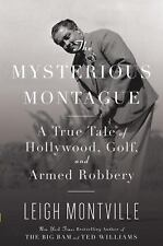 BRAND NEW The Mysterious Montague : A True Tale of Hollywood, Golf, and Armed Ro