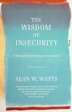 The Wisdom of Insecurity : A Message for an Age of Anxiety by  (FREE 2DAY SHIP)