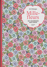 ART THERAPIE MILLE FLEURS 100 COLORIAGES ANTI-STRESS coloriage HACHETTE