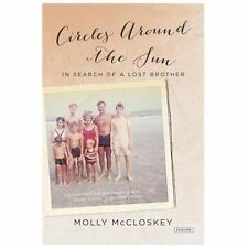 Circles Around the Sun : In Search of a Lost Brother by Molly McCloskey...