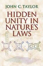 Hidden Unity in Nature's Laws by Taylor, John C.