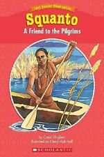 Easy Reader Biographies: Squanto: A Friend to the Pilgrims Ghiglieri, Carol Pap