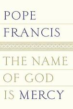 The Name of God Is Mercy : A Conversation with Andrea Tornielli by Pope...