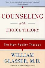 Counseling with Choice Theory : The New Reality Therapy by William Glasser...