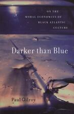 Darker than Blue: On the Moral Economies of Black Atlantic Culture-ExLibrary