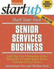 StartUp: Start Your Own Senior Services Business : Adult Day-Care, Relocation...