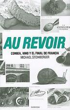 Au Revoir Comida, Vino y El Final de Francia by Mike Steinberger (2010)