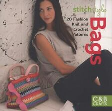 Stitch Style Bags: 20 Fashion Knit and Crochet Patterns  Paperback