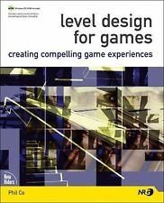 Level Design for Games: Creating Compelling Game Experiences by Phil Co