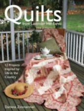 Quilts From Lavender Hill Farm: 12 Projects Inspired by Life in the Country, Dar