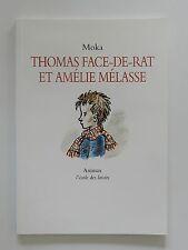 Moka Thomas Face de rat et Amelie Melasse Animax l´ecole des loisirs