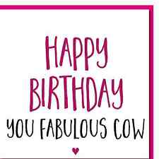 Birthday Card Female Funny reads 'You Fabulous cow' rude