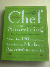 Chef on a Shoestring : More Than 120 Inexpensive Recipes for Great Meals S#3226