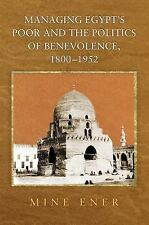 Managing Egypt's Poor and the Politics of Benevolence, 1800-1952