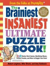 The Brainiest Insaniest Ultimate Puzzle Book!, Robert Leighton, Mike Shenk, Amy