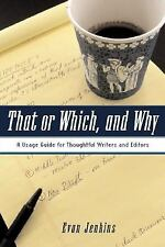 That or Which, and Why: A Usage Guide for Thoughtful Writers and Editors
