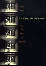 Prophets of the Hood : Politics and Poetics in Hip Hop by Imani Perry (2004,...