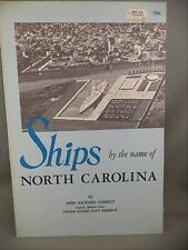 Ships By The Name of North Carolina by John R Corbett Captain USNR 1961 Book