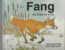 FANG The Story of a Fox  by Tessa Potter & Ken Lilly  1996  EX++ picture cover