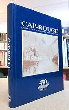 CAP-ROUGE 1541-1991. 450 ANS D'HISTOIRE. PAR HENRI GINGRAS.  SECONDE ÉDITION.