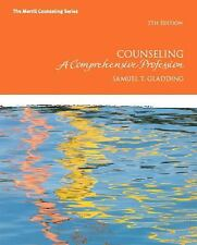 Counseling : A Comprehensive Profession by Samuel T. Gladding (2012,...