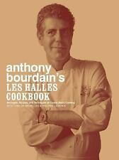 Anthony Bourdain's Les Halles Cookbook: Strategies, Recipes, and Techniques of C