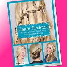 Abby Smith | HAARE FLECHTEN | 60 stylische Frisuren für den Alltag und bes(Buch)