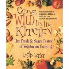 Going Wild in the Kitchen: The Fresh & Sassy Tastes of Vegetarian Cook-ExLibrary