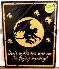 """Tin Sign 12"""" X 15"""" Don'T Make Me Send Out The Flying Monkeys Wizard Of Oz Sign"""
