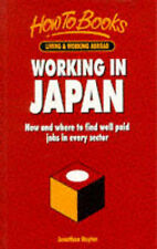 Working in Japan: How and where to find well paid jobs in every sector: How to F