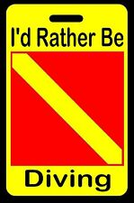 """Safety Yellow """"I'd Rather Be Diving"""" SCUBA Diving Luggage/Gear Bag Tag"""