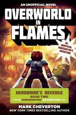 Overworld in Flames: Herobrines Revenge Book Two A Gameknight999 Adventure: An