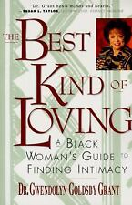 The Best Kind of Loving : Black Woman's Guide to Finding Intimacy, A