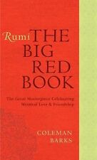 Rumi: the Big Red Book : The Great Masterpiece Celebrating Mystical Love and...