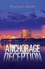 Anchorage Deception by William Brown (2013, Paperback)