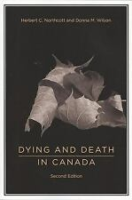 Dying and Death in Canada, Second Edition, Wilson, Donna, Northcott, Herbert, Ac