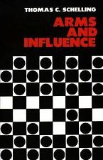 Arms and Influence by Thomas C. Schelling (Henry M. Stimson Lectures) Yale 1966