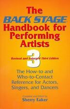 The Back Stage Handbook for Performing Artists: The How-To and Who-To-Contact Re