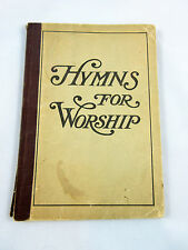 Hymns for Worship for Use in the Sunday School Prayer Meeting and Home 1914