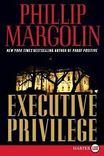 Executive Privilege by Phillip Margolin (2008, Paperback, Large Type)