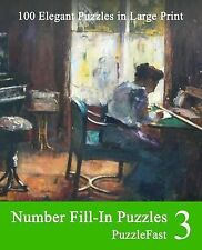 Number Fill-In Puzzles 3 : 100 Elegant Puzzles in Large Print by Puzzlefast...