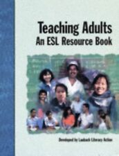 Teaching Adults: An Esl Resource Book (Training By Design: Literacy, Esl) devel