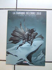 LA FABRIQUE  DELCOURT  2010 /   LIVRES D IMAGES  / COLLECTIF